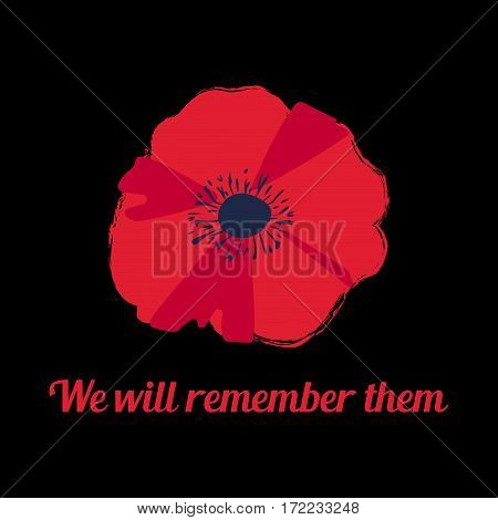 Vector illustration of a bright poppy flower. Remembrance day symbol. We will remember them.