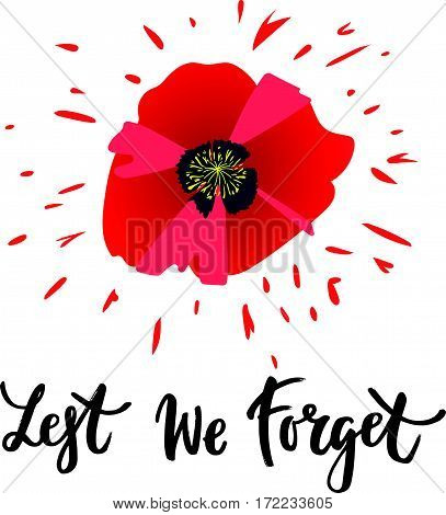 Vector illustration of a bright poppy flower. Remembrance day symbol. Lest we forget lettering