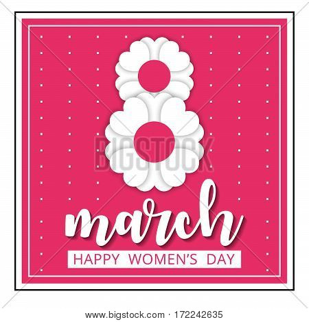 8 March international women's day. Happy Mother's Day. Greeting card template on light pink background with white number eight. Happy Women's Day. Vector illustration.