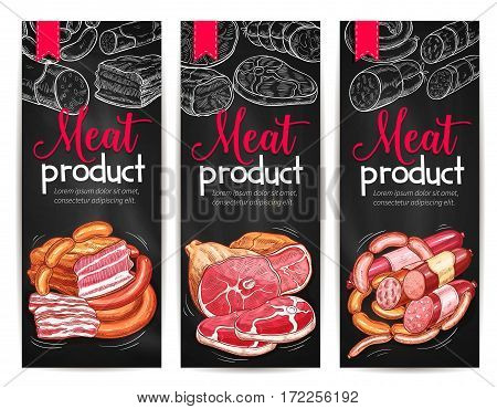 Meat delicatessen and butchery product banners of vector pork bacon, brisket ham, beef or veal meat, pepperoni or salami sausage and lard, steak or roastbeef. Chalkboard design for butchery shop