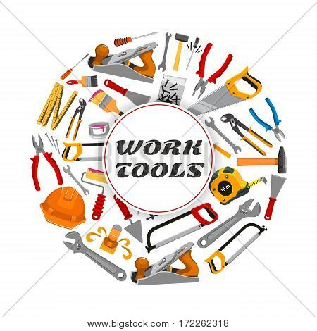 Work tools poster of vector tape measure ruler, helmet, drill, hammer and saw, spanner and screwdriver, plaster trowel and paint brush roll, plane, mallet, pliers and vise