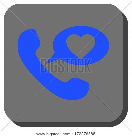 Love Phone Message toolbar icon. Vector pictograph style is a flat symbol on a rounded square button, blue and gray colors.