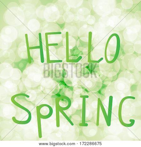 Vector illustration inscription hello spring on a light green background bokeh.