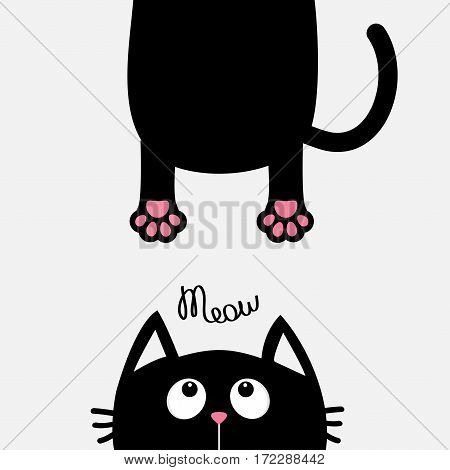Black cat looking up. Funny face head silhouette. Meow text. Hanging fat body paw print tail. Kawaii animal. Baby card. Cute cartoon character. Pet collection. Flat White background. Isolated. Vector