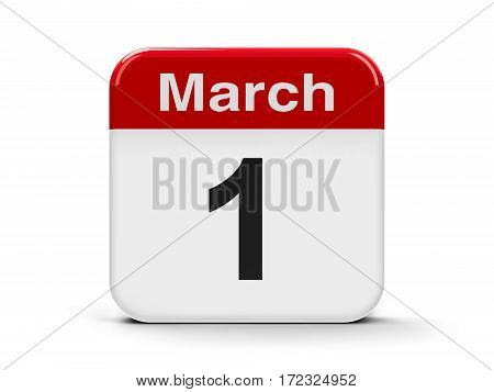 Calendar web button - The First of March - World Civil Defence Day National Women of Color Day and Independence Day of Bosnia and Herzegovina three-dimensional rendering 3D illustration