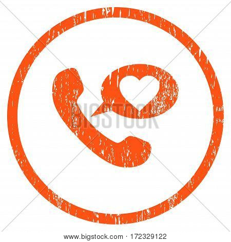 Love Phone Message grainy textured icon for overlay watermark stamps. Rounded flat vector symbol with scratched texture. Circled orange ink rubber seal stamp with grunge design on a white background.