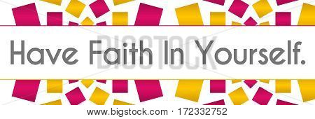 Have faith in yourself text written over pink gold background.
