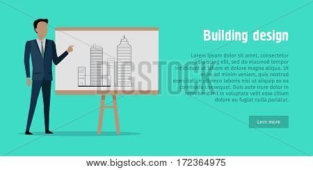 Building design. Businessman in black suit and green tie near stand. Man pointing with his hand on project. Unfinished building depicted on paper. Web banner. Cartoon design. Architect. Vector