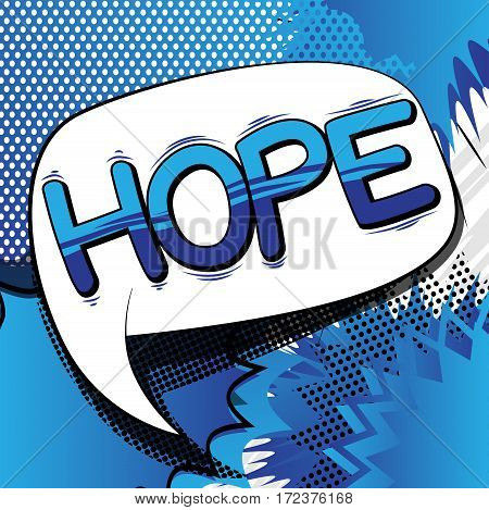Hope - Comic book style word on abstract background.
