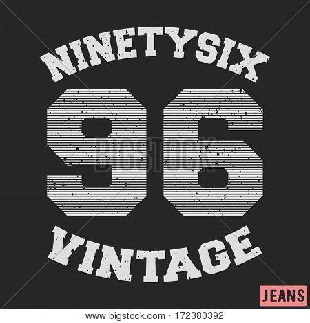 T-shirt print design. Ninety six vintage stamp. Printing and badge applique label t-shirts jeans casual wear. Vector illustration.