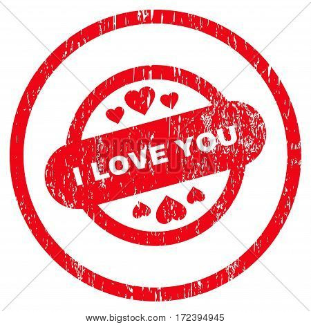 I Love You Stamp Seal grainy textured icon for overlay watermark stamps. Rounded flat vector symbol with unclean texture. Circled red ink rubber seal stamp with grunge design on a white background.