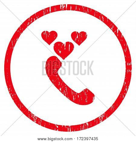 Love Phone Call grainy textured icon for overlay watermark stamps. Rounded flat vector symbol with dirty texture. Circled red ink rubber seal stamp with grunge design on a white background.