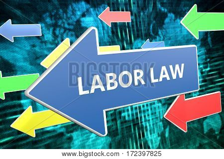 Labor Law - text concept on blue arrow flying over green world map background. 3D render illustration. poster