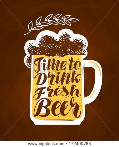 Oktoberfest, mug of ale, symbol. Time to drink fresh beer, lettering. Vector illustration