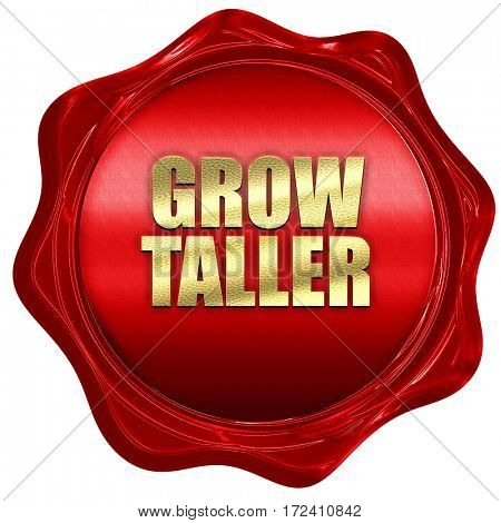 grow taller, 3D rendering, red wax stamp with text