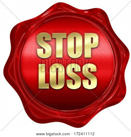 stop loss, 3D rendering, red wax stamp with text