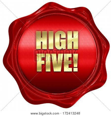 high five, 3D rendering, red wax stamp with text