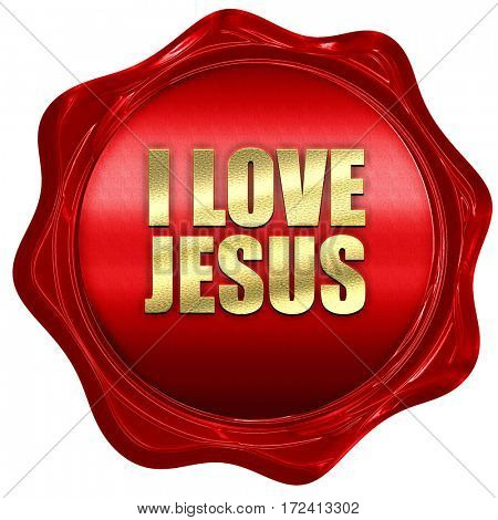 i love jesus, 3D rendering, red wax stamp with text