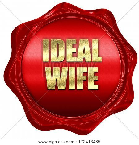 ideal wife, 3D rendering, red wax stamp with text