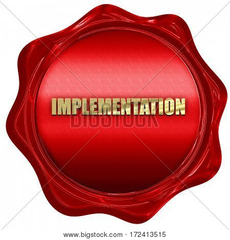 implementation, 3D rendering, red wax stamp with text