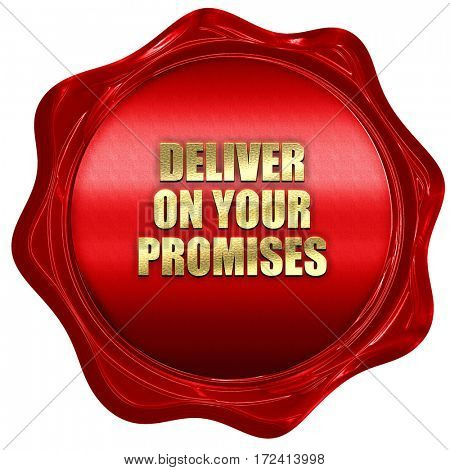 deliver on your promises, 3D rendering, red wax stamp with text