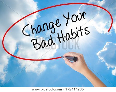Woman Hand Writing Change Your Bad Habits  With Black Marker On Visual Screen