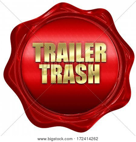 trailer trash, 3D rendering, red wax stamp with text