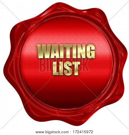 waiting list, 3D rendering, red wax stamp with text