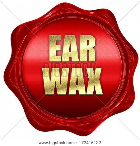 ear wax, 3D rendering, red wax stamp with text