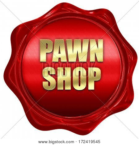 pawn shop, 3D rendering, red wax stamp with text