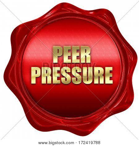 peer pressure, 3D rendering, red wax stamp with text