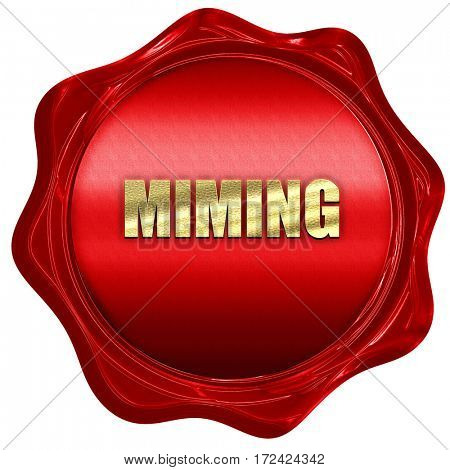 miming, 3D rendering, red wax stamp with text