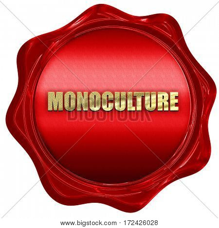 monoculture, 3D rendering, red wax stamp with text