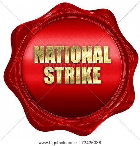 national strike, 3D rendering, red wax stamp with text