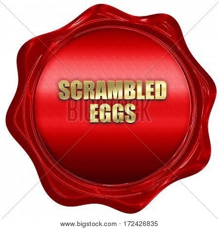 scrambled eggs, 3D rendering, red wax stamp with text