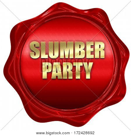 slumber party, 3D rendering, red wax stamp with text