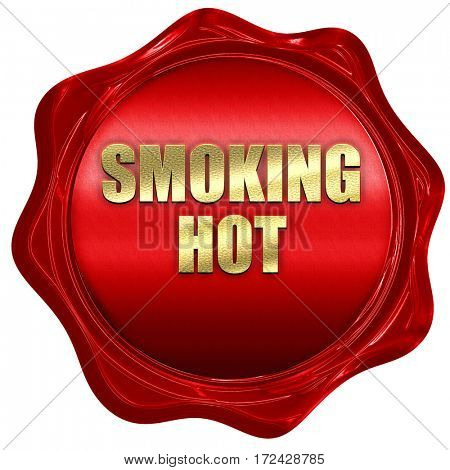 smoking hot, 3D rendering, red wax stamp with text