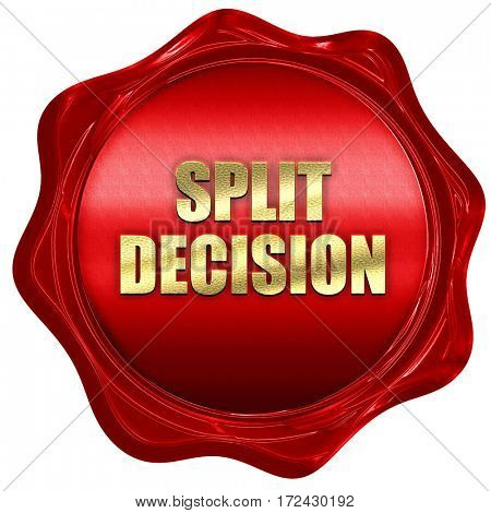 split decision, 3D rendering, red wax stamp with text