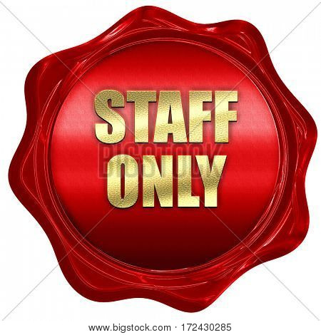 staff only, 3D rendering, red wax stamp with text