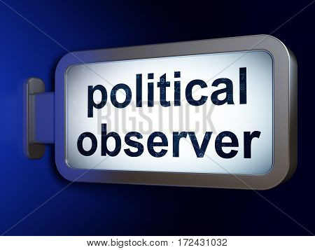 Politics concept: Political Observer on advertising billboard background, 3D rendering