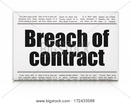 Law concept: newspaper headline Breach Of Contract on White background, 3D rendering