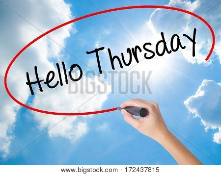 Woman Hand Writing Hello Thursday With Black Marker On Visual Screen