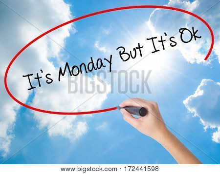 Woman Hand Writing It's Monday But It's Ok With Black Marker On Visual Screen