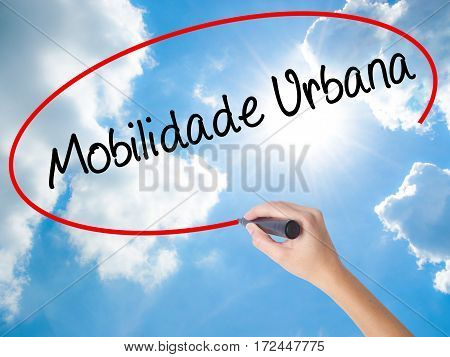 Woman Hand Writing Mobilidade Urbana (urban Mobility In Portuguese With Black Marker On Visual Scree