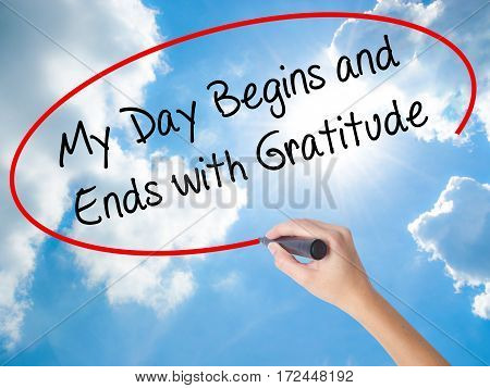 Woman Hand Writing My Day Begins And Ends With Gratitude With Black Marker On Visual Screen