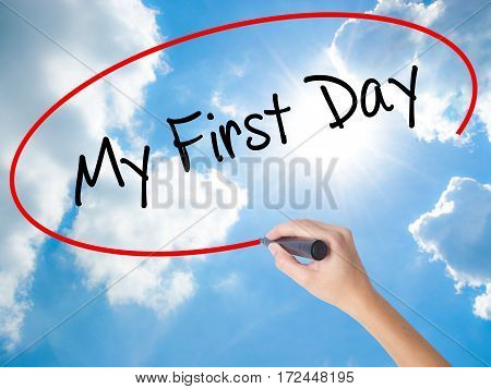 Woman Hand Writing My First Day With Black Marker On Visual Screen