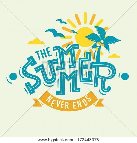 The Summer Never Ends Label Poster Sign Artistic Lettering Tee Print Custom Type Design With Coconut Palm Trees And A Sun Illustration.  Vector Graphic.