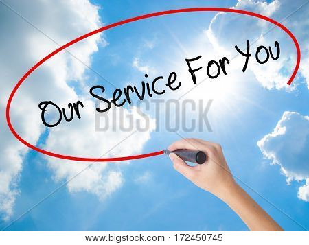 Woman Hand Writing Our Service For You With Black Marker On Visual Screen