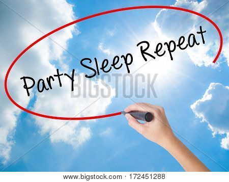 Woman Hand Writing Party Sleep Repeat With Black Marker On Visual Screen