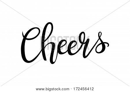 Cheers hand-drawn lettering decoration text on white background. Design template for greeting cards, invitations, banners, gifts, prints and posters. Calligraphic inscription in Vector EPS10.